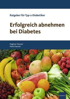 Erfolgreich abnehmen bei Diabetes von Hauner,  Dagmar, Hauner,  Hans