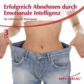 Erfolgreich Abnehmen durch Emotionale Intelligenz von Arps,  Tobias, Wiesemann,  Christina M