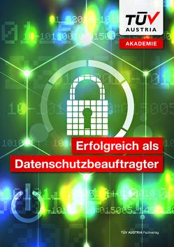 Erfolgreich als Datenschutzbeauftragter von Facco,  Agata, Gölles,  Sabine, Nagel,  Nicolas, Tanzberger,  Michael