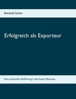 Erfolgreich als Exporteur von Schütt,  Reinhold