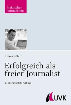 Erfolgreich als freier Journalist von Hofert,  Svenja