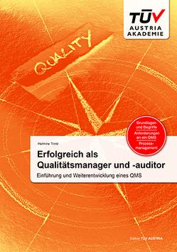 Erfolgreich als Qualitätsmanager und -auditor: Einführung und Weiterentwicklung eines QMS von Trinkl,  Helmine