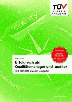 Erfolgreich als Qualitätsmanager und -auditor: ISO 9001:2015 praktisch umgesetzt von Iraschko,  Birgit
