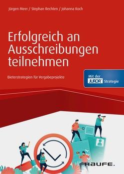 Erfolgreich an Ausschreibungen teilnehmen von Koch,  Johanna, Meer,  Jürgen, Rechten,  Stephan