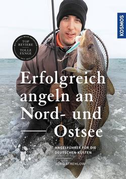 Erfolgreich angeln an Nord- und Ostsee von Strehlow,  Jörg