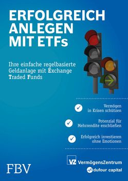 Erfolgreich anlegen mit ETFs von Freimüller,  Sascha, Held,  Ryan, Huber,  Michael, Rütsche,  Manuel, Weber,  Marc