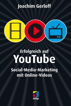Erfolgreich auf YouTube von Gerloff,  Joachim