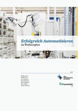 Erfolgreich Automatisieren von Dr. Arntz,  Kristian, Dr. Boos,  Wolfgang, Horstkotte,  Rainer, Johannsen,  Lars, Wilms,  Marcel, Wollbrink,  Moritz