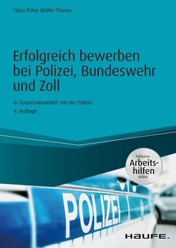 Erfolgreich bewerben bei Polizei, Bundeswehr und Zoll – inkl. Arbeitshilfen online von Müller-Thurau,  Claus Peter