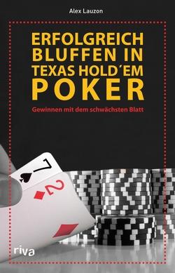 Erfolgreich bluffen beim Texas Hold'em von Lauzon,  Alex