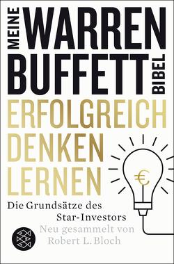 Erfolgreich denken lernen – Meine Warren-Buffett-Bibel von Bloch,  Robert L., Schmalen,  Elisabeth