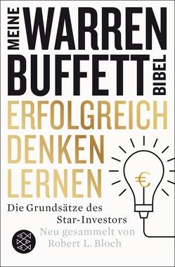 Erfolgreich denken lernen – Meine Warren-Buffett-Bibel von Bloch,  Robert L.