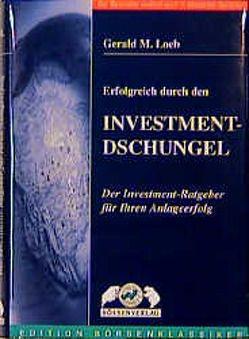 Erfolgreich durch den Investment-Dschungel von Loeb,  Gerald M, Rothchild,  John, Wenz-Peters,  Michael