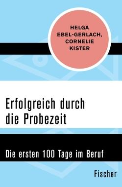 Erfolgreich durch die Probezeit von Ebel-Gerlach,  Helga, Kister,  Cornelie