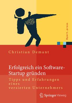Erfolgreich ein Software-Startup gründen von Demant,  Christian