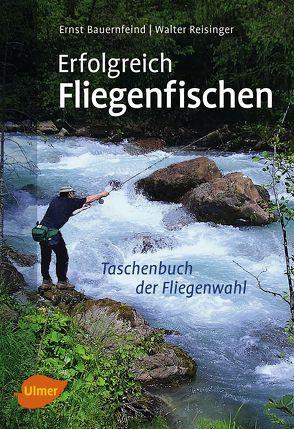 Erfolgreich Fliegenfischen von Bauernfeind,  Dr. Ernst, Reisinger,  Walter
