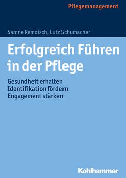Erfolgreich Führen in der Pflege von Horstmann,  David, Remdisch,  Sabine, Schumacher,  Lutz