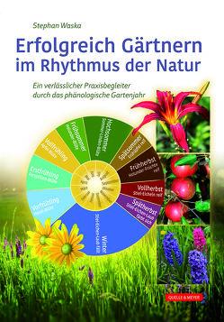 Erfolgreich Gärtnern im Rhythmus der Natur von Waska,  Stephan