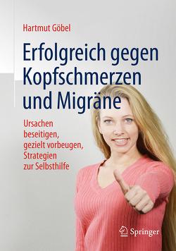 Erfolgreich gegen Kopfschmerzen und Migräne von Göbel,  Hartmut