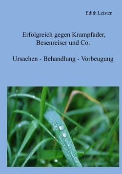 Erfolgreich gegen Krampfader, Besenreiser und Co. von Leisten,  Edith