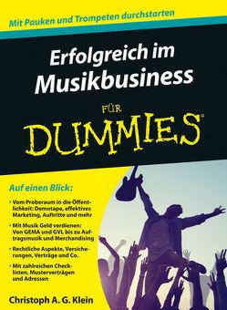 Erfolgreich im Musikbusiness für Dummies von Klein,  Christoph A. G.