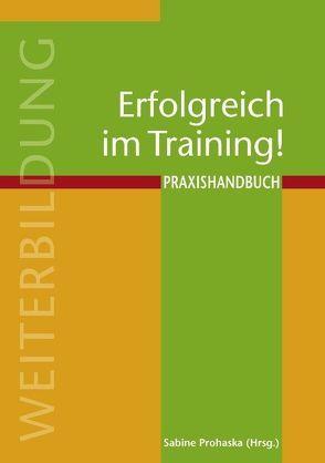 Erfolgreich im Training! von Prohaska,  Sabine