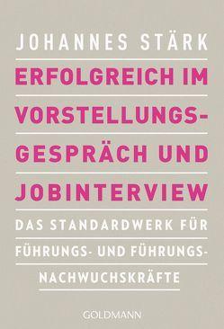 Erfolgreich im Vorstellungsgespräch und Jobinterview von Stärk,  Johannes