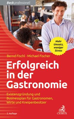 Erfolgreich in der Gastronomie von Fischer,  Michael, Fischl,  Bernd