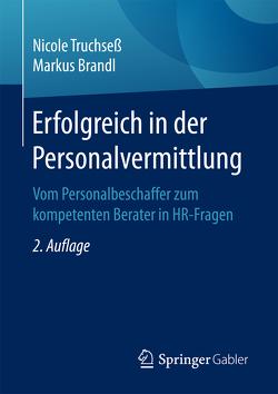 Erfolgreich in der Personalvermittlung von Brandl,  Markus, Truchseß,  Nicole