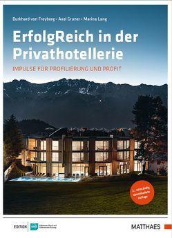 ErfolgReich in der Privathotellerie von Freyberg,  Burkhard von, Gruner,  Axel, Lang,  Marina