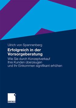 Erfolgreich in der Vorsorgeberatung von von Spannenberg,  Ulrich