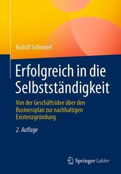 Erfolgreich in die Selbstständigkeit von Schinnerl,  Rudolf