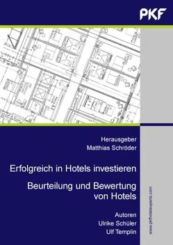 Erfolgreich in Hotels investieren von Schröder,  C.W. Matthias, Schüler,  Ulrike, Templin,  Ulf