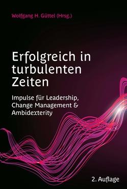Erfolgreich in turbulenten Zeiten von Güttel,  Wolfgang H.