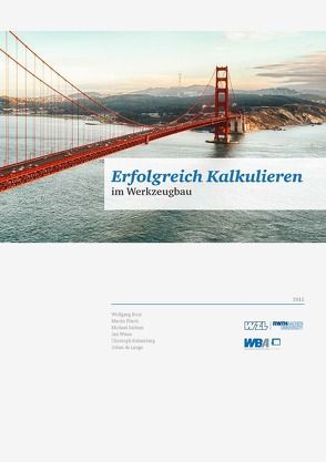 Erfolgreich Kalkulieren von de Lange,  Johan, Dr. Boos,  Wolfgang, Dr. Pitsch,  Martin, Kelzenberg,  Christoph, Salmen,  Michael, Wiese,  Jan