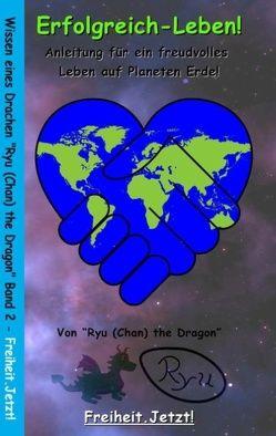 Erfolgreich-Leben! von Chan the Dragon,  Ryu