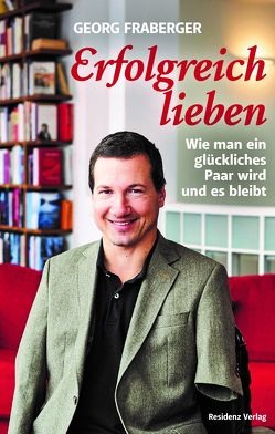 Erfolgreich lieben von Fraberger,  Georg