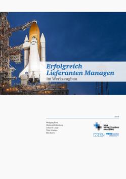Erfolgreich Lieferanten Managen von Busch,  Max, de Lange,  Johan, Kelzenberg,  Christoph, Prof. Dr. Boos,  Wolfgang, Schultes,  Thilo