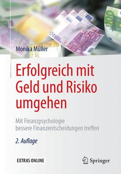 Erfolgreich mit Geld und Risiko umgehen von Müller,  Monika