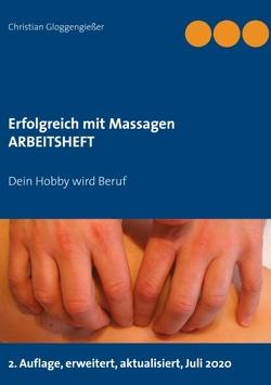 Erfolgreich mit Massagen ARBEITSHEFT von Gloggengießer,  Christian