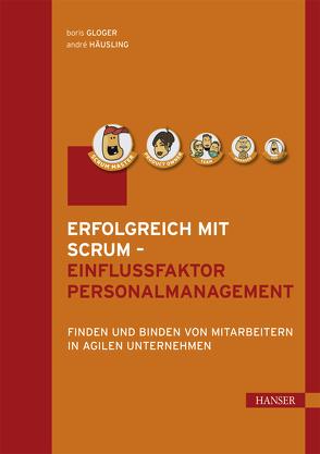 Erfolgreich mit Scrum – Einflussfaktor Personalmanagement von Gloger,  Boris, Häusling,  André