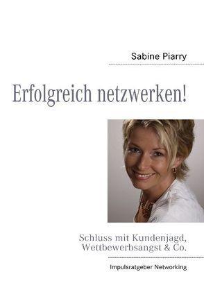 Erfolgreich netzwerken! von Piarry,  Sabine