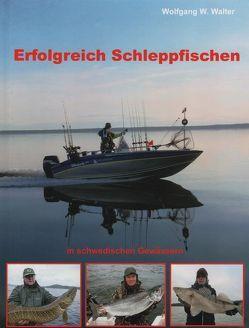 Erfolgreich Schleppfischen von Walter,  Wolfgang W.