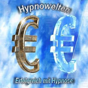 Erfolgreich sein – Erfolg mit Hypnose  (Hypnose CD) von Gorka,  Michael
