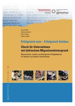 Erfolgreich sein – erfolgreich bleiben : Unternehmens-Check für Unternehmen mit türkischem Migrationshintergrund von Kristof,  Kora, Lubjuhn,  Sarah, Schmitt,  Martina, Tuncer,  Burcu
