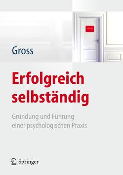 Erfolgreich selbständig von Goshöfer-Neubert,  Andreas, Groß,  Werner