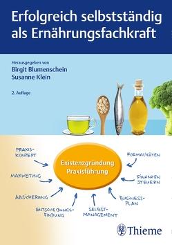 Erfolgreich selbstständig als Ernährungsfachkraft von Blumenschein,  Birgit, Klein,  Susanne