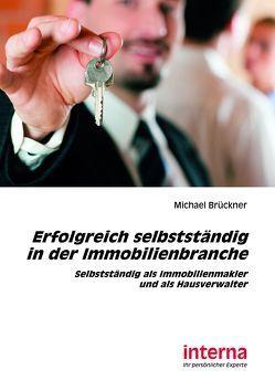 Erfolgreich selbstständig in der Immobilienbranche von Brueckner,  Michael