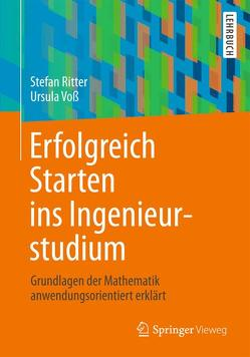 Erfolgreich Starten ins Ingenieurstudium von Ritter,  Stefan, Voss,  Ursula