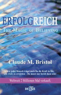 Erfolgreich – The Magic of Believing von Bristol,  Claude M